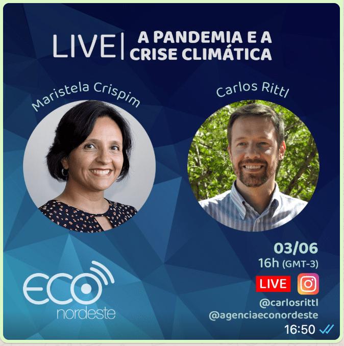 Carlos Rittl fala sobre pandemia e a Crise Climática em live da Eco Nordeste nesta quarta-feira