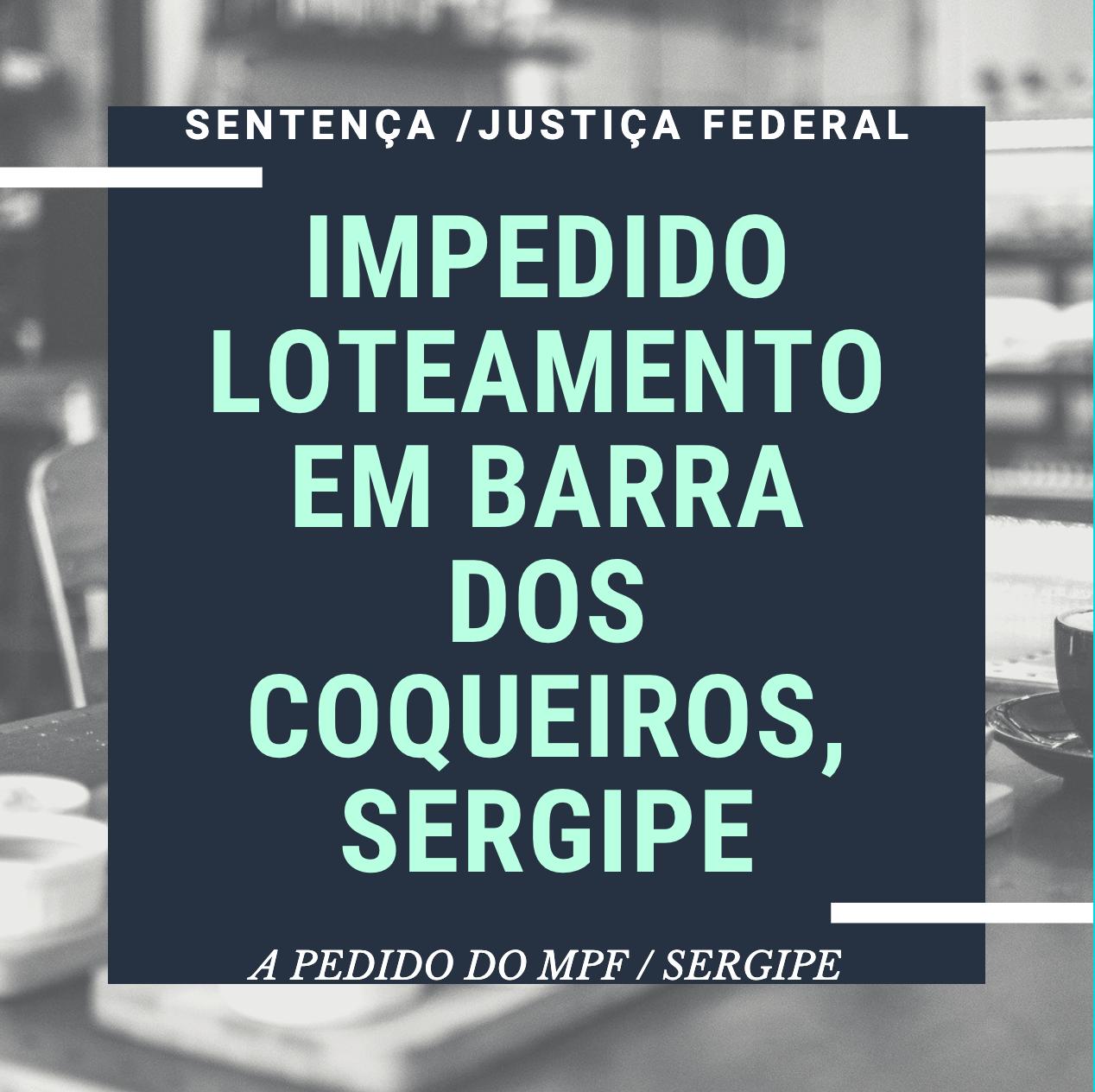 A pedido do MPF, Justiça Federal impede construção de condomínio Reserva Lagoa do Mar, em Sergipe