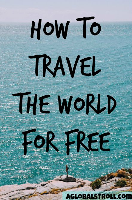 How Travel The World For Free