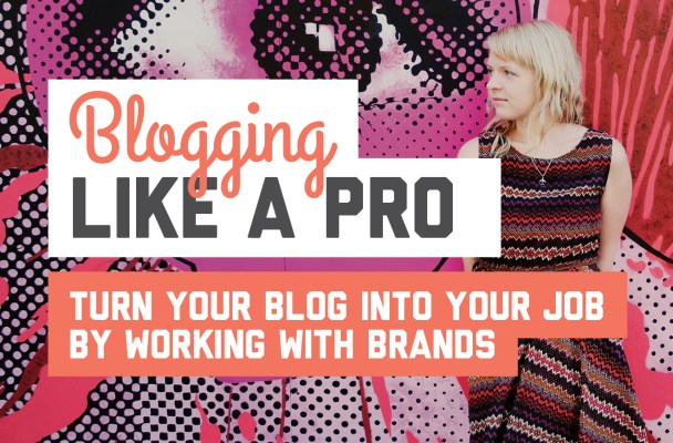 Blogging like a pro - turn your blog into your job by working with brands