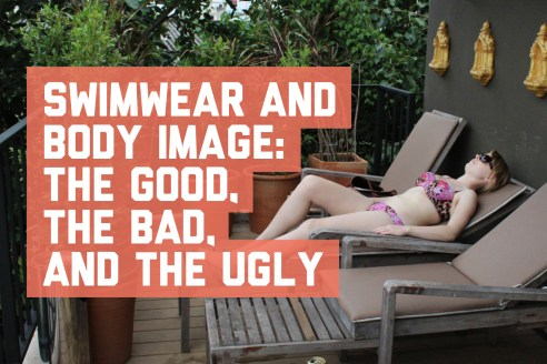 Swimwear and body image: the good, the bad, and the ugly / A Globe Well Travelled