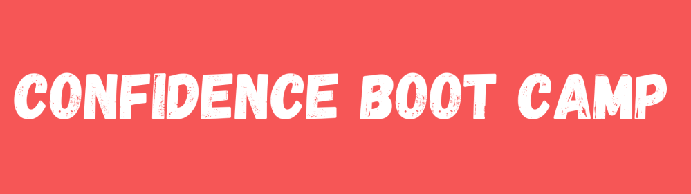 Confidence Boot Camp