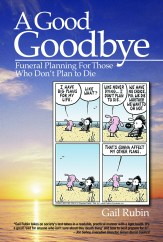 """Cover art for """"A Good Goodbye: Funeral Planning for Those Who Don't Plan to Die"""""""
