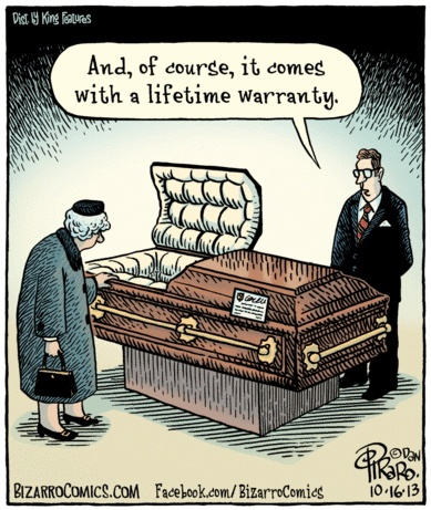 Bizarro Casket Lifetime Warranty