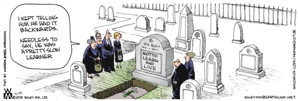 Non Sequitur Learn and Live