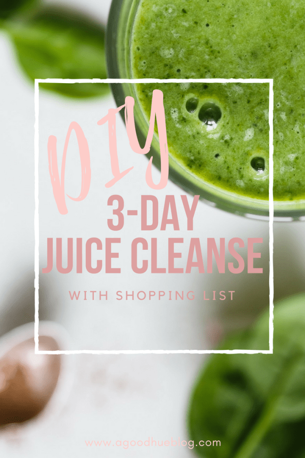 How To 3 Day Diy Juice Cleanse With Shopping List A Good Hue