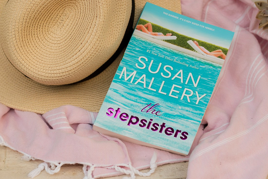 Summer Book Pick: The Stepsisters by Susan Mallery | A Good Hue
