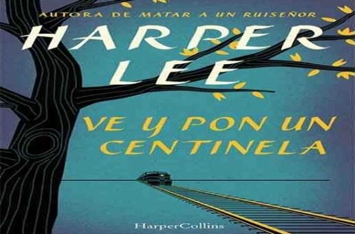 """""""Ve y pon un centinela"""". Fenómeno literario del año 2015 en EEUU"""