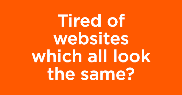 Tired of websites which all look the same?