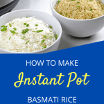 "PInterest image of brown and white instant pot basmati rice on a white background with an instant pot next to it. The words ""instant pot basmati rice"" written at the bottom."