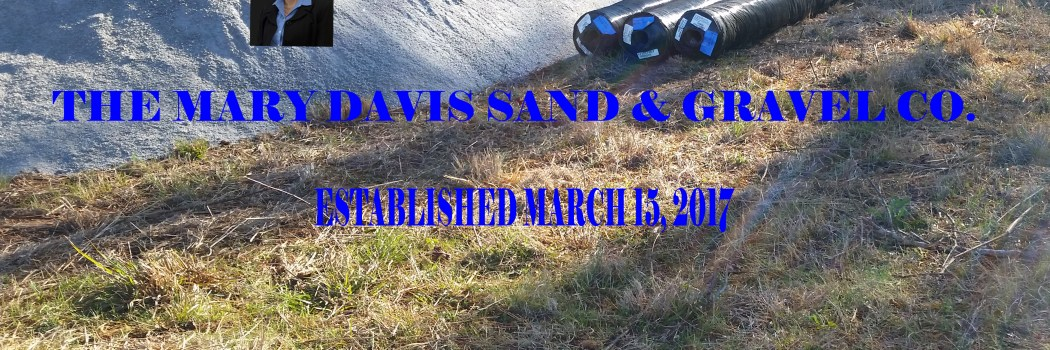 The Mary Davis Sand and Gravel Company
