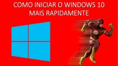 Como iniciar o windows 10 mais rapidamente