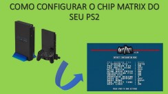 Como configurar o chip matrix do seu ps2