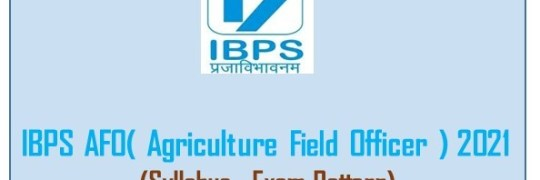 IBPS AFO( Agriculture Field Officer ) 2021 - Syllabus , Exam Pattern