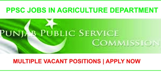PPSC-JOBS-IN-AGRICULTURE-DEPARTMENT-2018