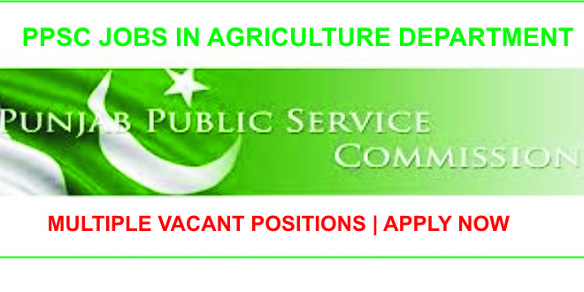 PPSC Agriculture Department Jobs 2019