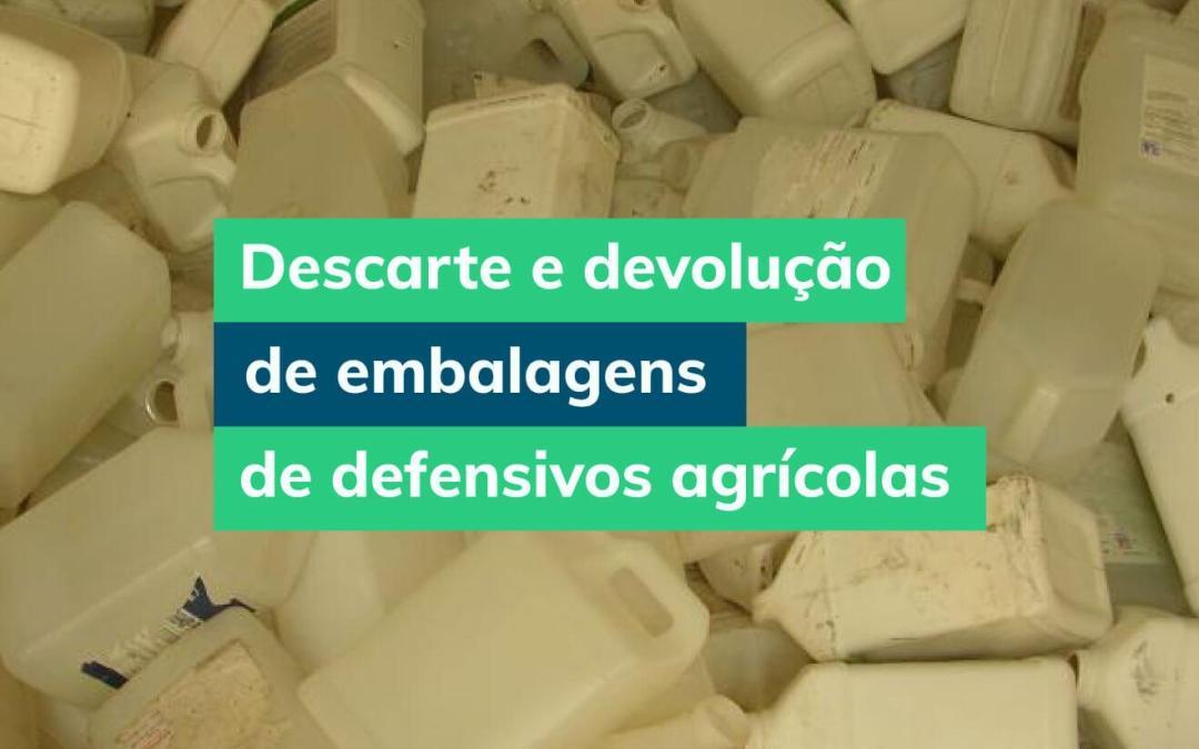 Defensivos agrícolas: como fazer o descarte e devolução das embalagens?
