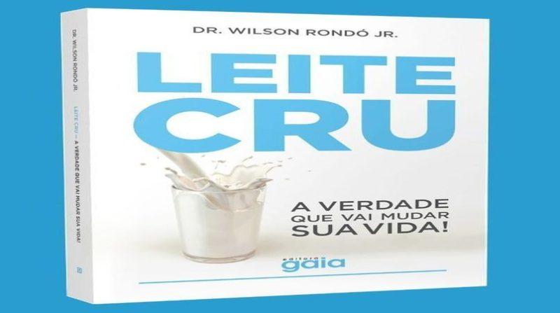 Livro-Leite-cru_A-verdade-que-vai-mudar-sua-vida-por-Wilson-Rondo-Jr-e1560451594705
