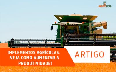 Implementos Agrícolas: Veja como Aumentar a Produtividade!