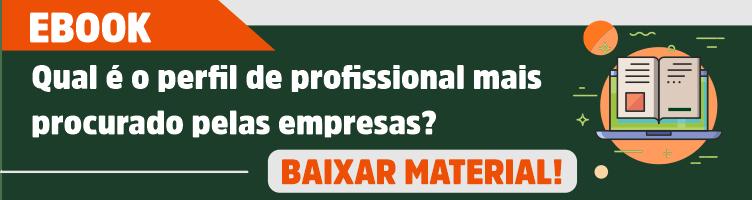 Você sabe qual é o perfil de profissional mais procurado pelas empresas?