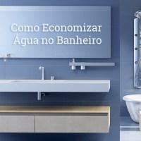 Como Economizar Água no Banheiro em Casa