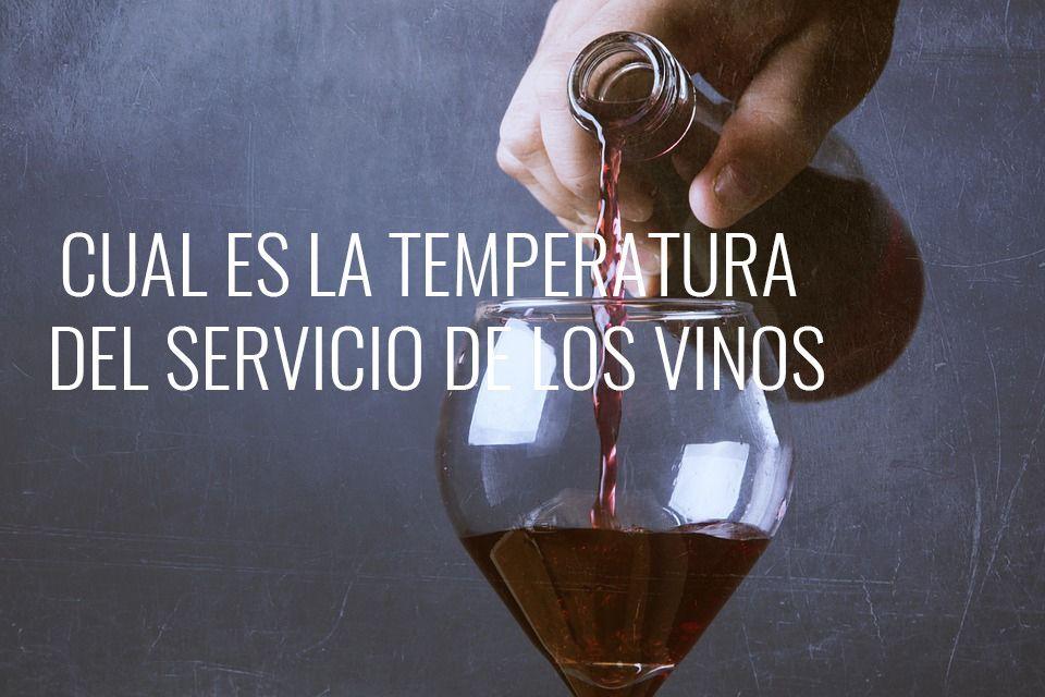 Cual es la temperatura del servicio de los vinos