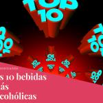 las 10 bebidas alcohólicas más fuertes del mundo.