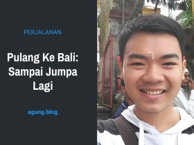 Pulang Ke Bali: Sampai Jumpa Lagi