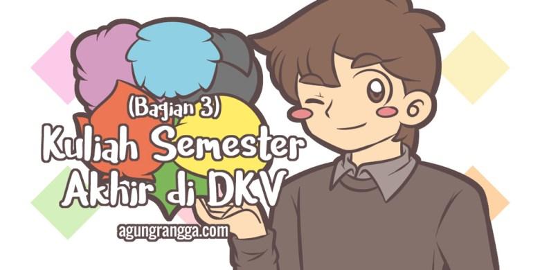 Kuliah Semester Akhir di DKV (Bagian 3)