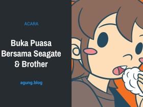 Buka Puasa Bersama Seagate & Brother