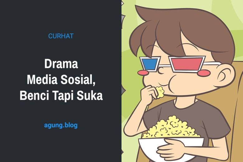 Drama Media Sosial, Benci Tapi Suka