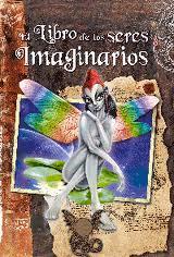 El libro de los Seres Imaginarios, de Agustín Celis y Alejandra Ramírez