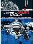 La Historia del Crimen Organizado, de Agustín Celis