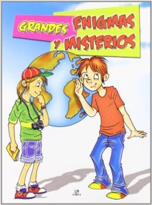 Grandes enigmas y misterios, de Agustín Celis y Alejandra Ramírez