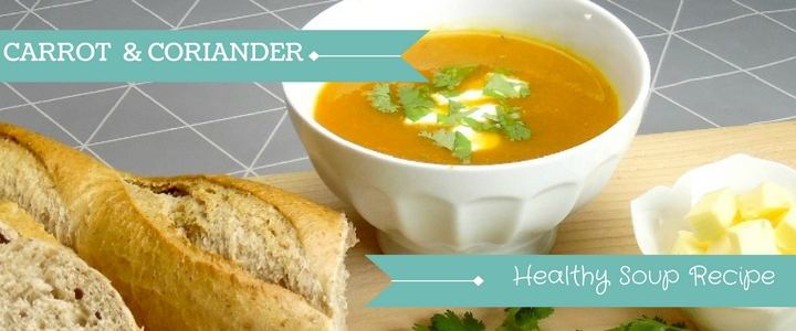 Carrot And Coriander Soup – Healthy Recipe Idea