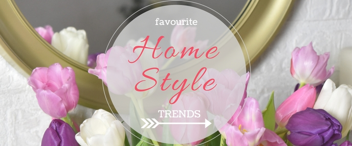 Home Decor Style Trends; Design Experts Favourites!