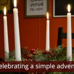 In the midst of a craziness, simplify the way you celebrate advent. Only a few minutes a week can add meaning to your whole holiday season.
