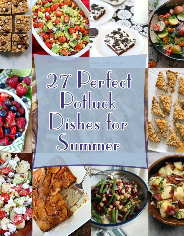 27 Perfect Potluck Dishes for Summer - Showing up at a party with a dish that is going to need 20 minutes in the oven is just not right. You would be better off showing up with nothing at all, in the eyes of your host. With this list you will show up with the perfect dish, and possible become the envy of everyone in attendance.