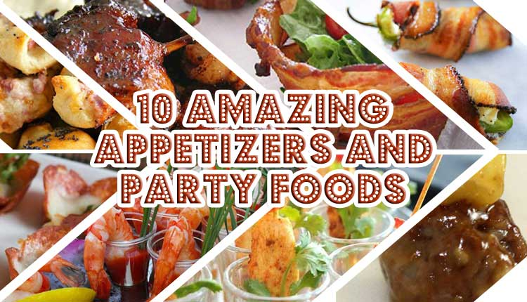 10 Amazing Appetizers and Party Food - If you're searching for easy appetizer and party food ideas that will please your party guests, look no further! We chose a wide variety of appetizers that are tasty and easy to make.