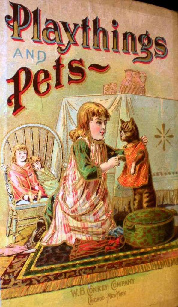 Playthings and Pets. Chicago and N.Y.: Conkey, 1888. Toppan Rare Books Library, University of Wyoming, American Heritage Center.