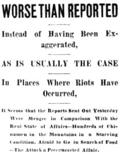 "Close up of headline on front page of the newspaper Las Vegas Gazette from September 4, 1885. Reads ""Worse than reported. Instead of having been exaggerated, as is usually the case in places where riots have occured, it seems that the reports sents out yesterday were meagre in comparison with the real state of affairs - hundreds of Chinaman in the mountains in a starving condition, afraid to go in search of food - the attack a preconceived affair."""