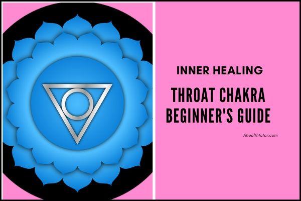 Throat Chakra or Vishuddha Healing – A beginner's guide