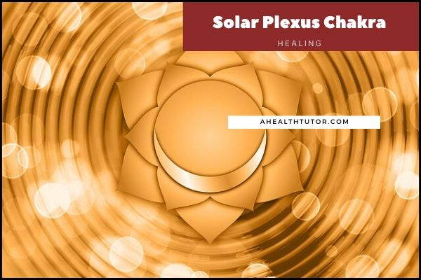 Solar plexus Chakra healing- important things you should know