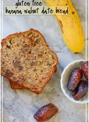 Gluten Free Banana Walnut Date Bread