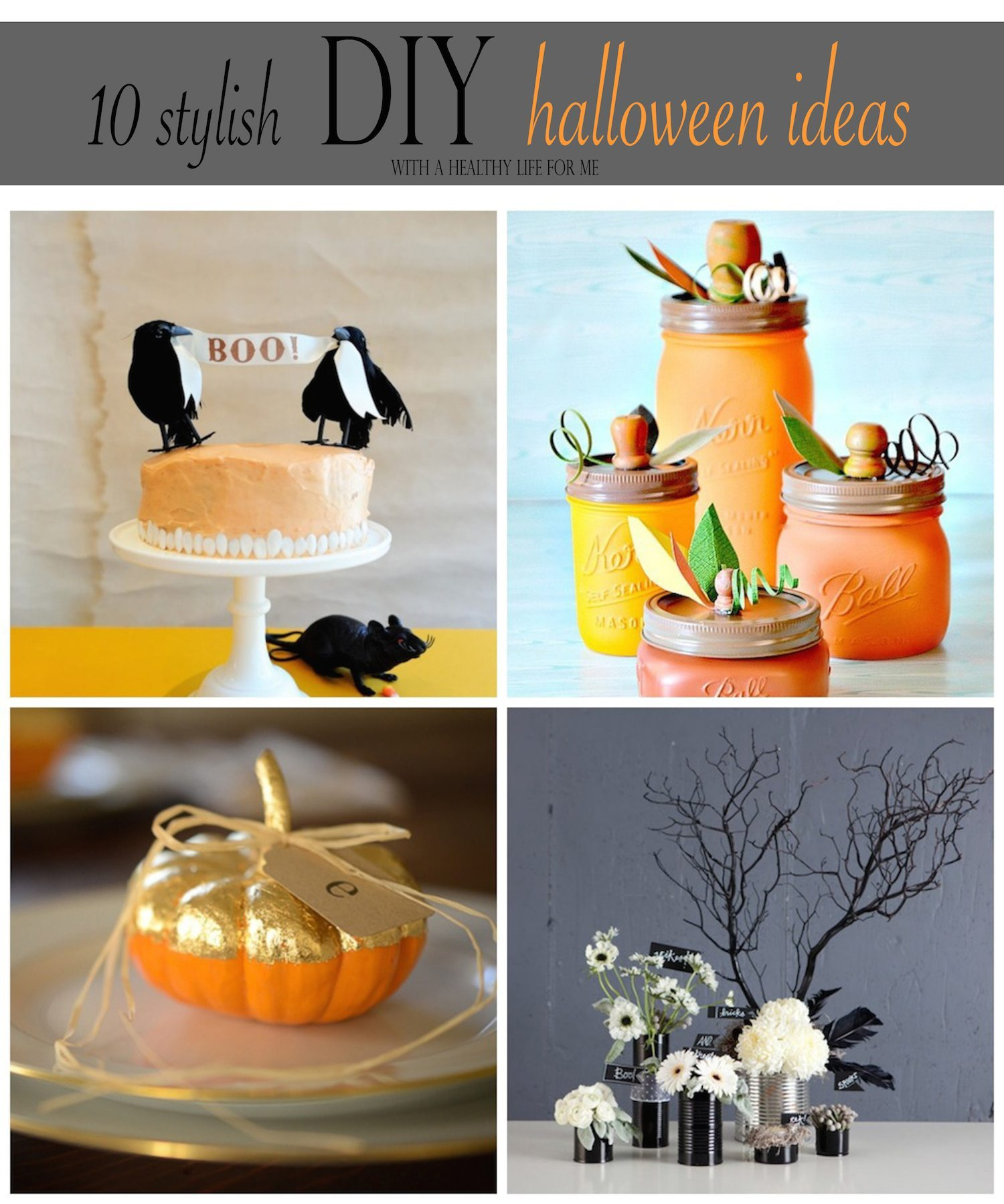 10 Stylish DIY Halloween Ideas A Healthy Life For Me