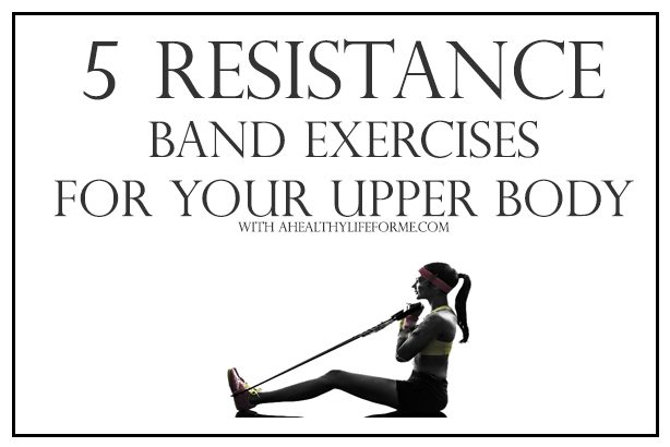 5 Resistance Band Exercises A Healthy Life For Me
