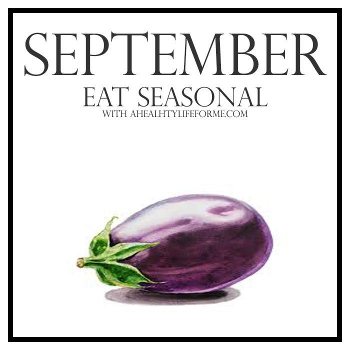 Seasonal Produce Guide for September   ahealthylifeforme.com