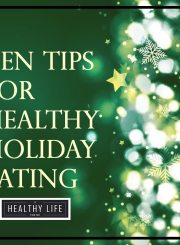 10 Tips for Healthy Holiday Eating with graphic | ahealthylifeforme.com
