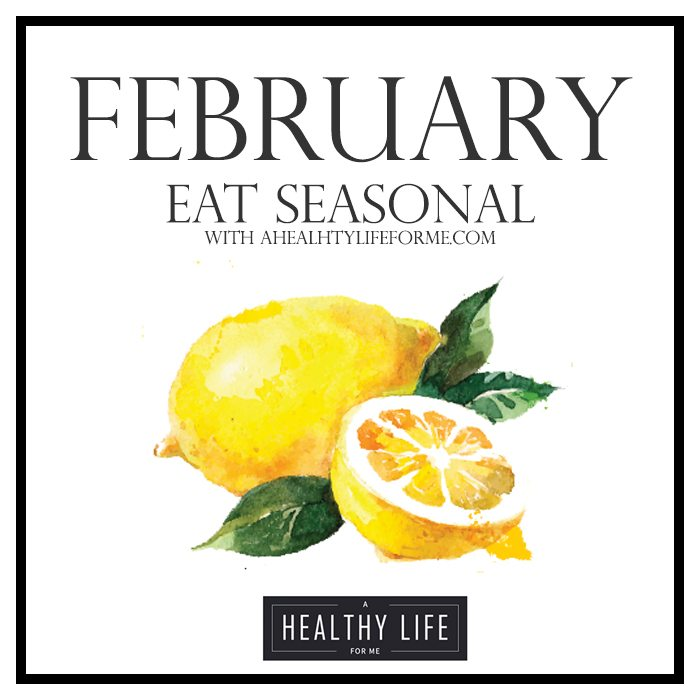 Eat Seasonal February   ahealthylifeforme.com