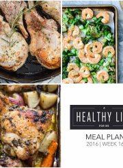 Healthy Weekly Meal Plan Week 16 | ahealthylifeforme.com